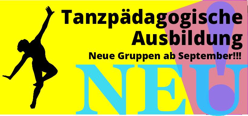 Tanzpädagogische Ausbildung; Neue Gruppen ab September!!!